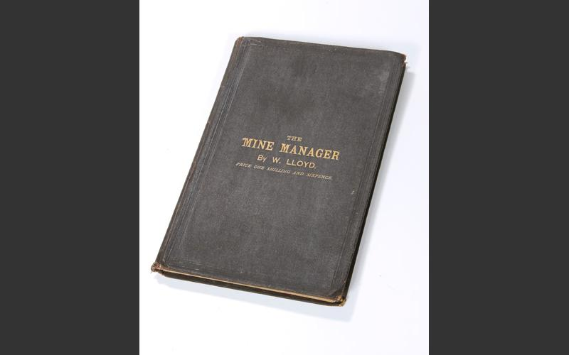 The Mine Manager was one of many instructional volumes read by men in the mines to advance their careers. Training by correspondence course was common and they had to pass many levels of written exams.